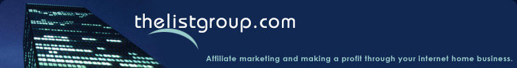 TheListGroup.com - Affiliate Marketing and Internet Home Business Source